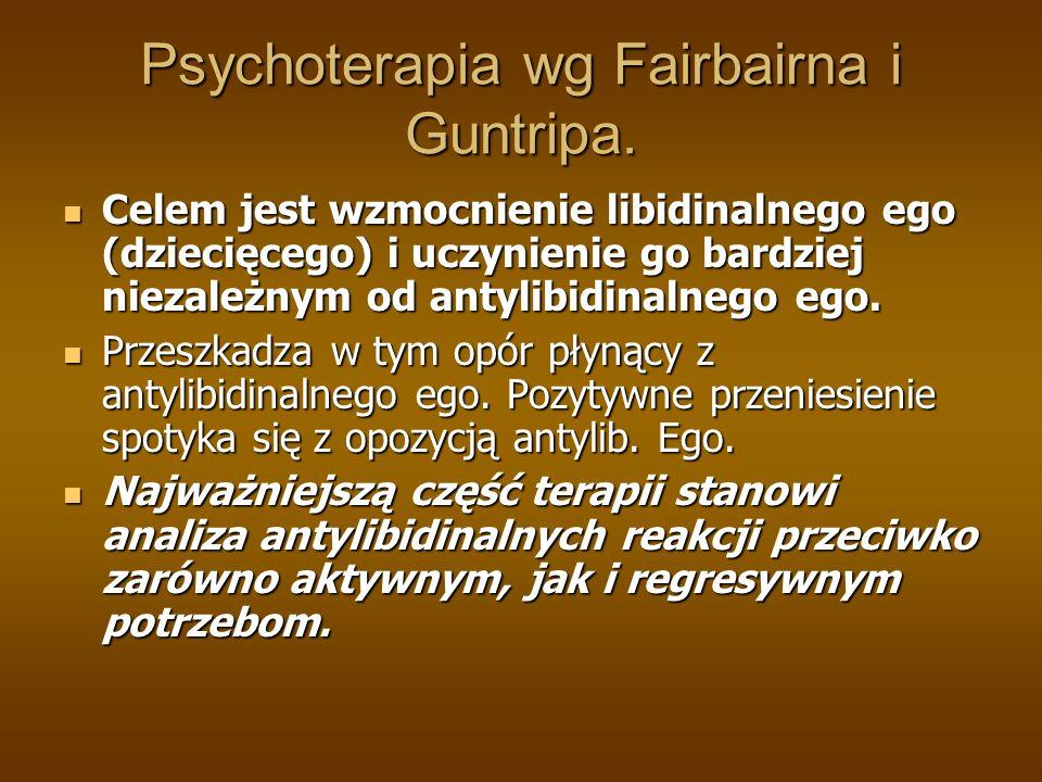 Psychoterapia wg Fairbairna i Guntripa.