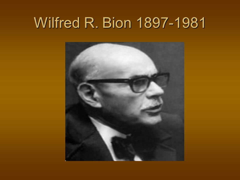 Wilfred R. Bion 1897-1981