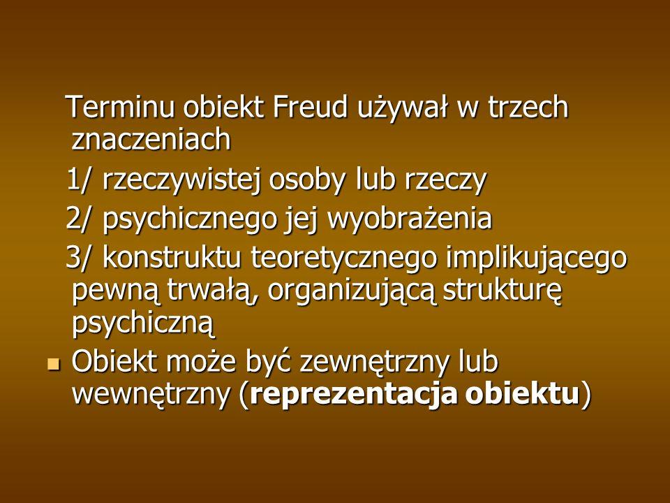 Terminu obiekt Freud używał w trzech znaczeniach