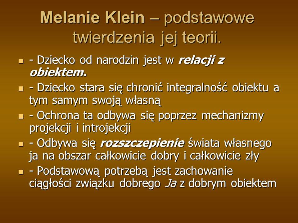 Melanie Klein – podstawowe twierdzenia jej teorii.