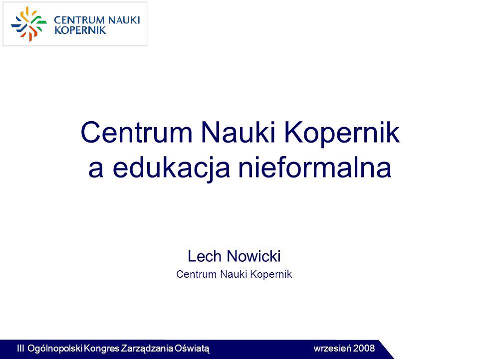 Centrum Nauki Kopernik a edukacja nieformalna