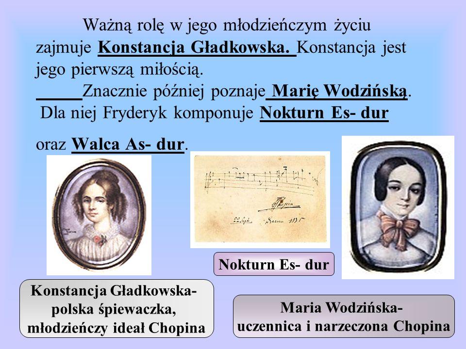 Ważną rolę w jego młodzieńczym życiu zajmuje Konstancja Gładkowska