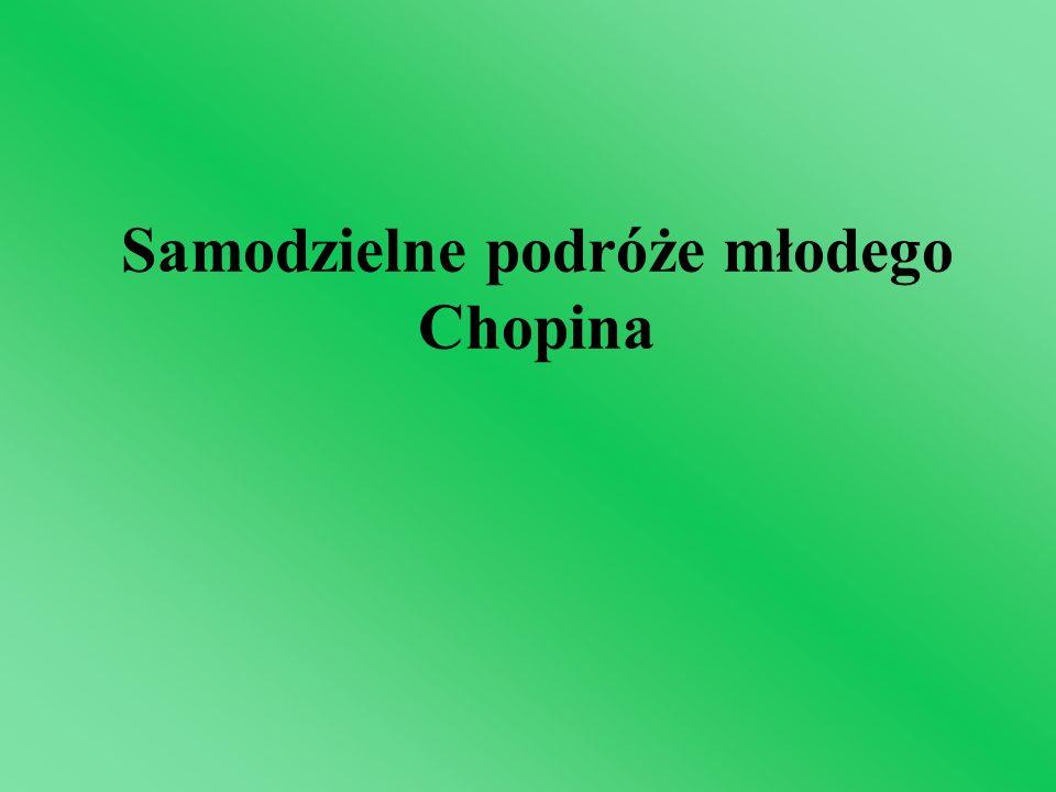 Samodzielne podróże młodego Chopina