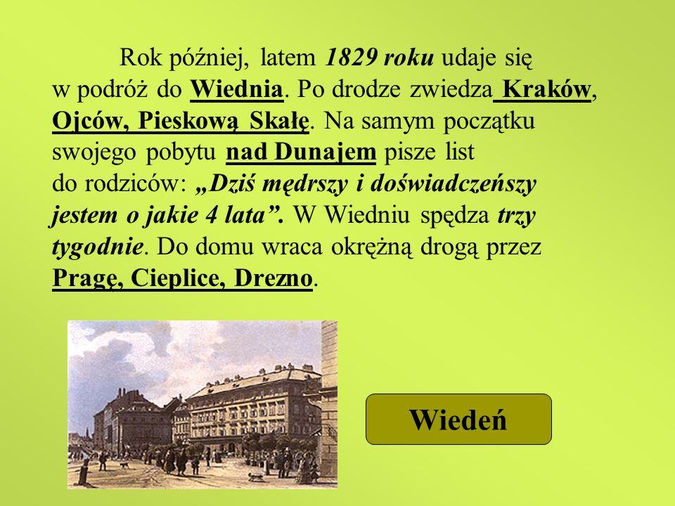 Rok później, latem 1829 roku udaje się w podróż do Wiednia