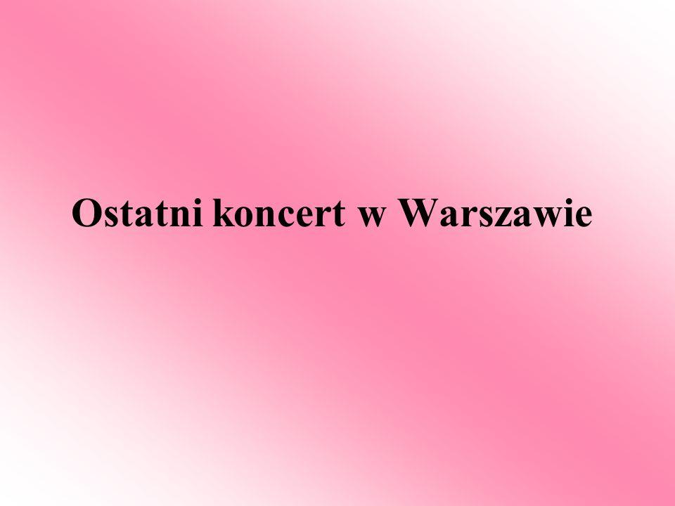 Ostatni koncert w Warszawie