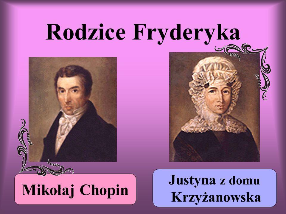 Rodzice Fryderyka Justyna z domu Krzyżanowska Mikołaj Chopin