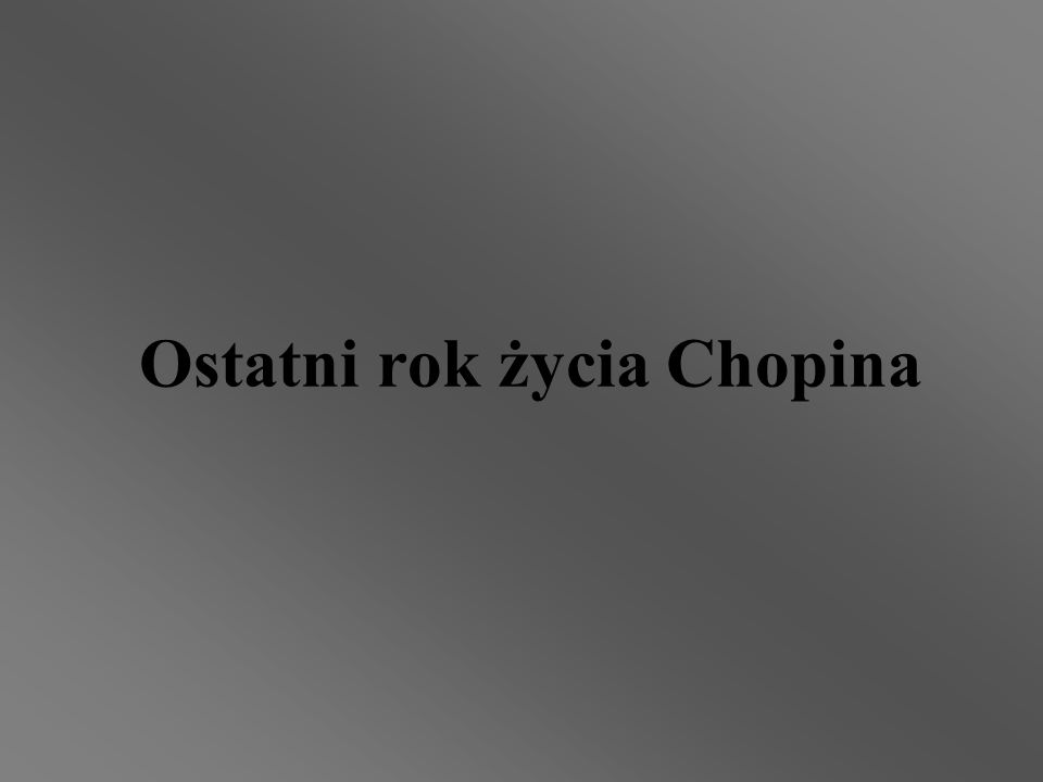 Ostatni rok życia Chopina