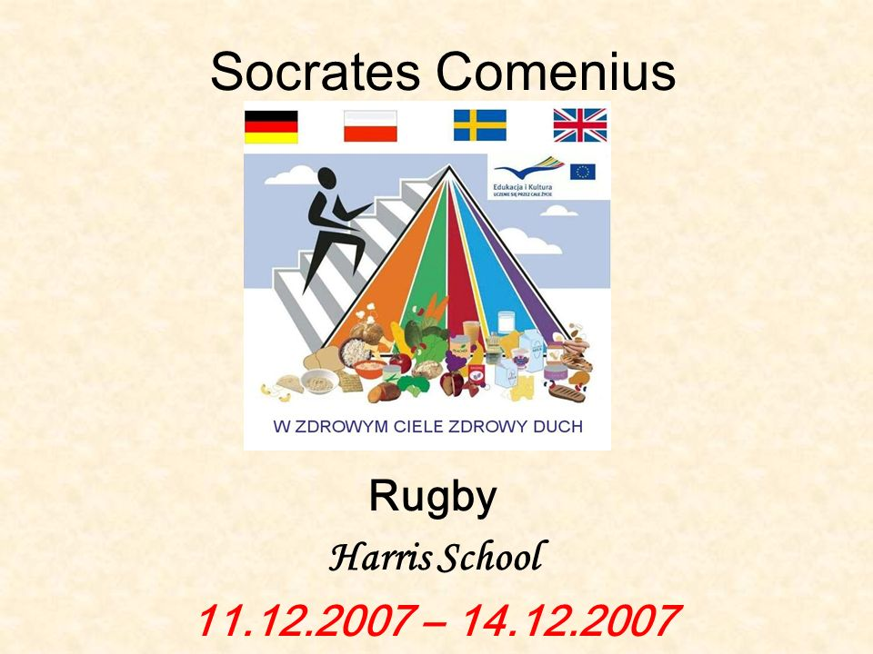 Socrates Comenius Rugby Harris School 11.12.2007 – 14.12.2007