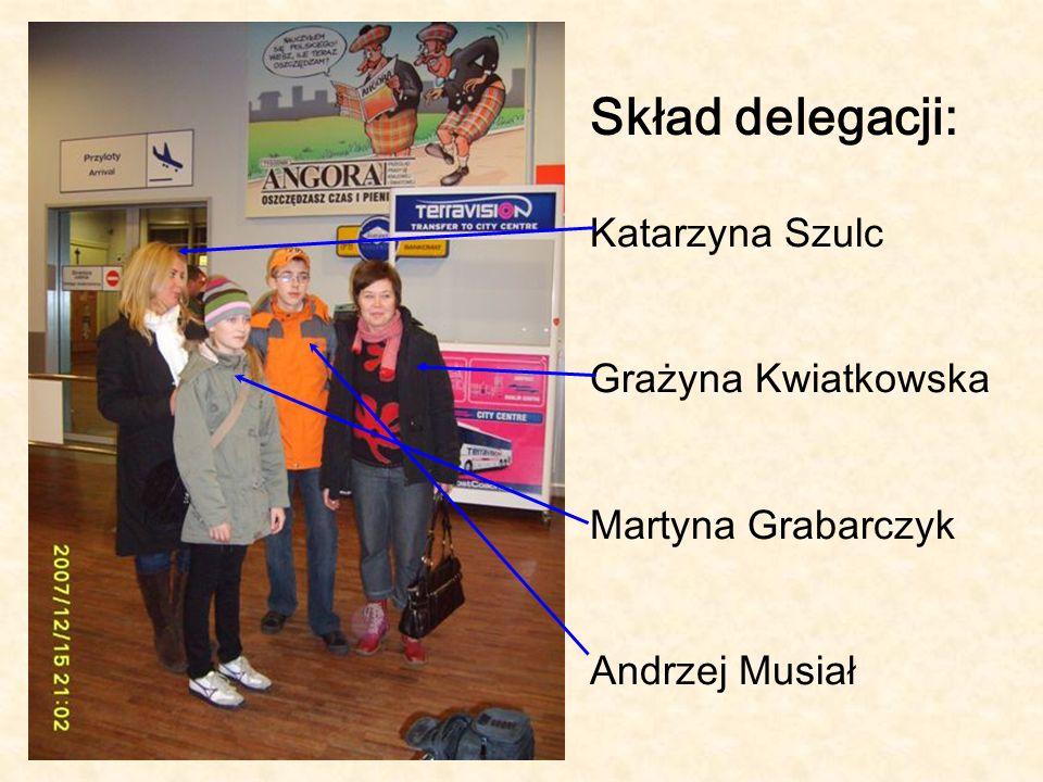 Skład delegacji: Katarzyna Szulc Grażyna Kwiatkowska