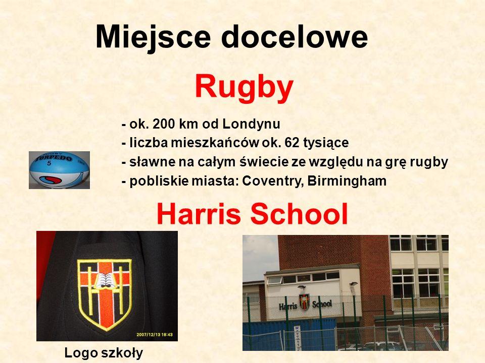 Miejsce docelowe Rugby Harris School - ok. 200 km od Londynu