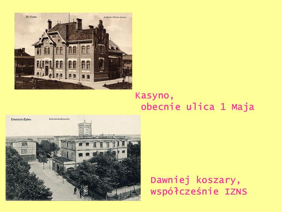 Kasyno, obecnie ulica 1 Maja Dawniej koszary, współcześnie IZNS