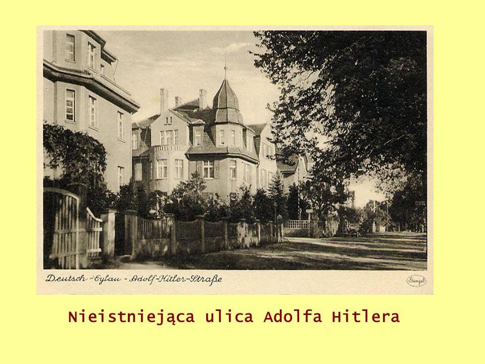 Nieistniejąca ulica Adolfa Hitlera