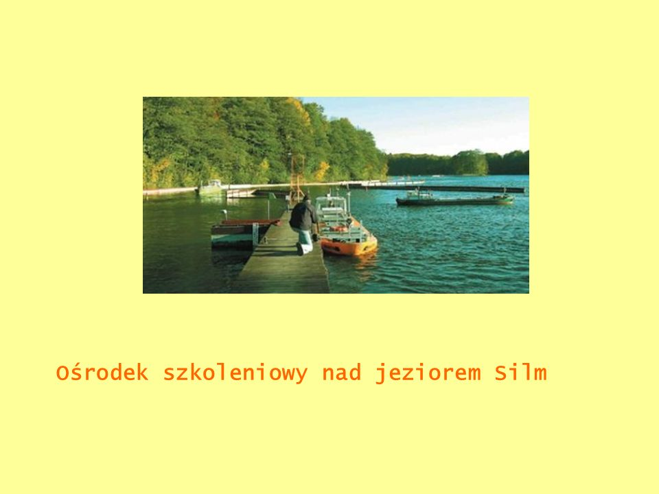 Ośrodek szkoleniowy nad jeziorem Silm
