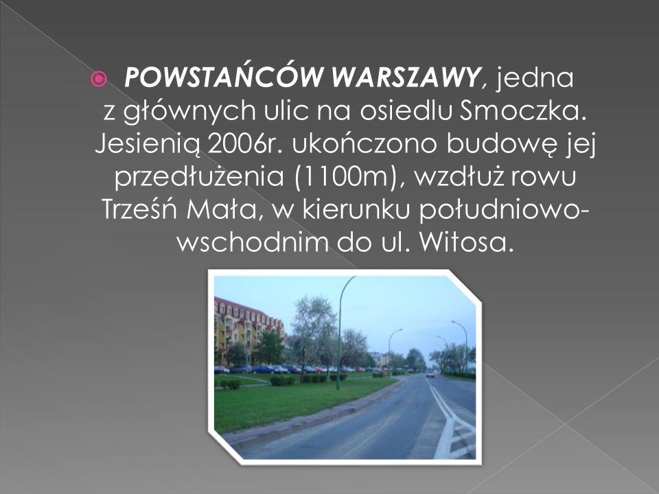 POWSTAŃCÓW WARSZAWY, jedna z głównych ulic na osiedlu Smoczka