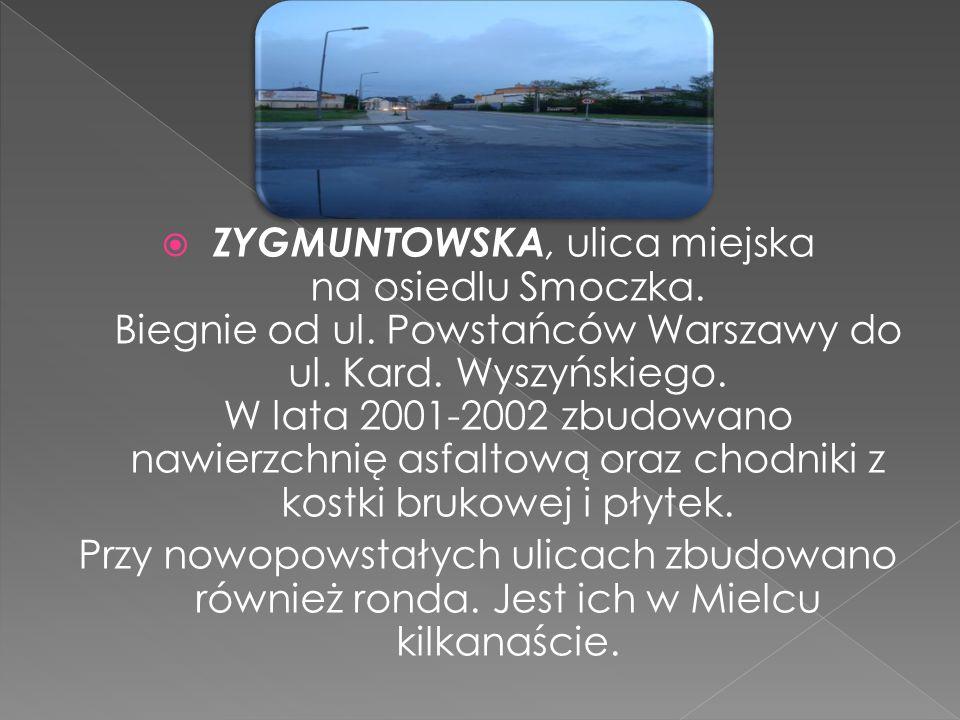 ZYGMUNTOWSKA, ulica miejska na osiedlu Smoczka. Biegnie od ul