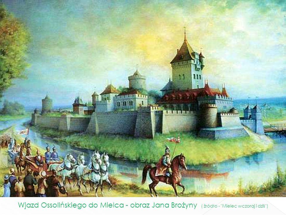 Wjazd Ossolińskiego do Mielca - obraz Jana Brożyny ( źródło - Mielec wczoraj i dziś )