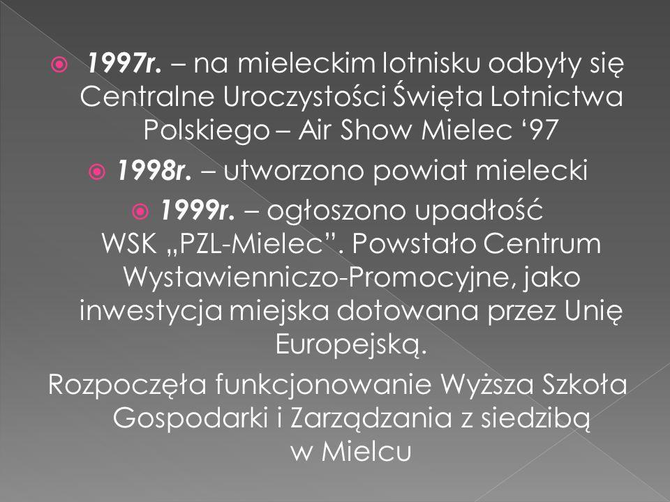 1998r. – utworzono powiat mielecki