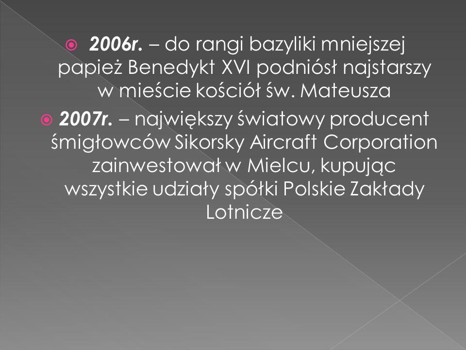 2006r. – do rangi bazyliki mniejszej papież Benedykt XVI podniósł najstarszy w mieście kościół św. Mateusza
