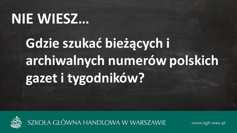 NIE WIESZ… Gdzie szukać bieżących i archiwalnych numerów polskich gazet i tygodników