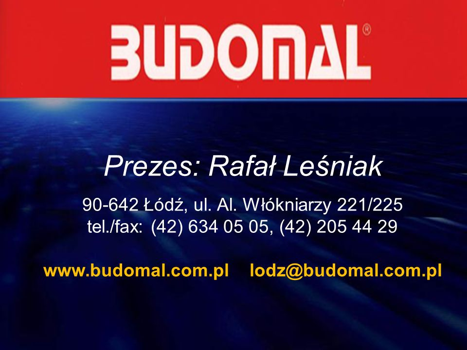 www.budomal.com.pl lodz@budomal.com.pl