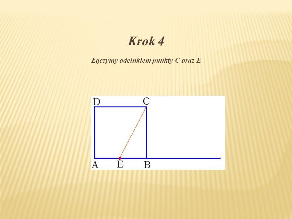 Łączymy odcinkiem punkty C oraz E