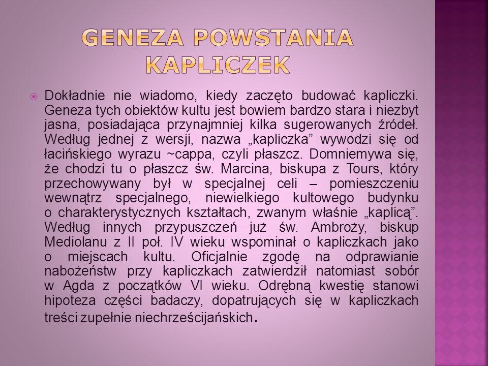 GENEZA POWSTANIA KAPLICZEK