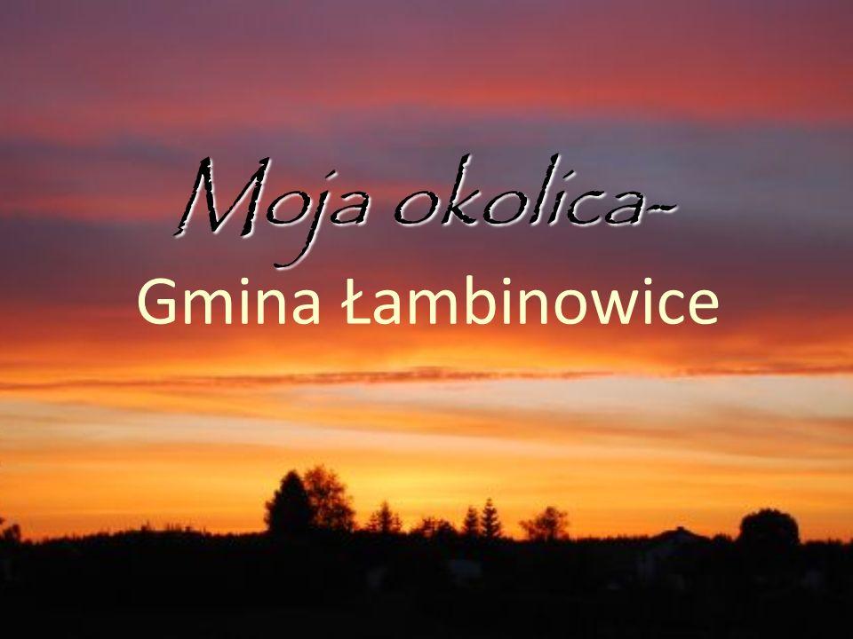 Moja okolica- Gmina Łambinowice
