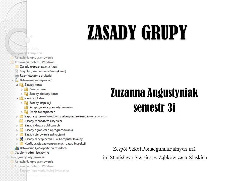ZASADY GRUPY Zuzanna Augustyniak semestr 3i