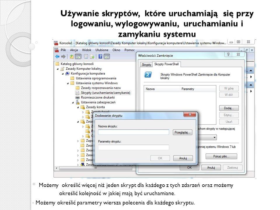 Używanie skryptów, które uruchamiają się przy logowaniu, wylogowywaniu, uruchamianiu i zamykaniu systemu