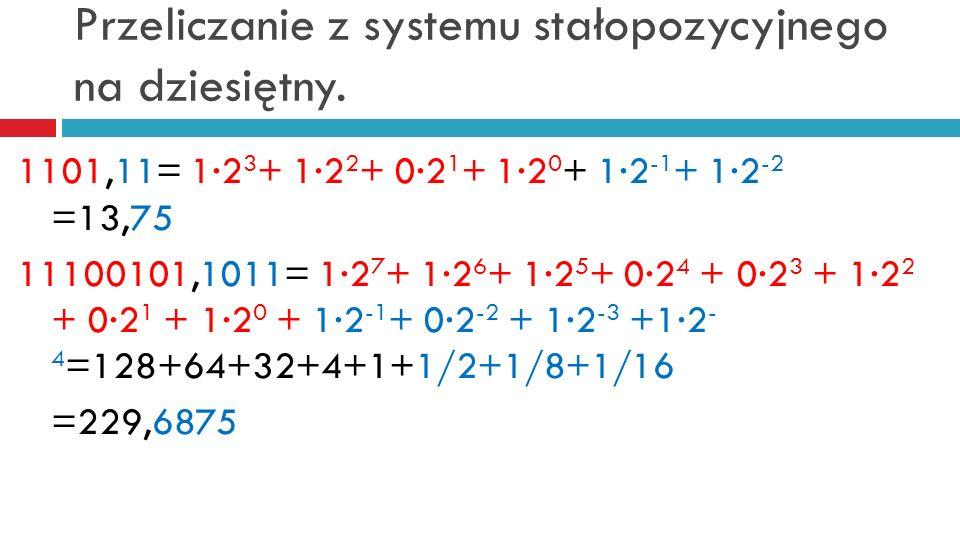 Przeliczanie z systemu stałopozycyjnego na dziesiętny.