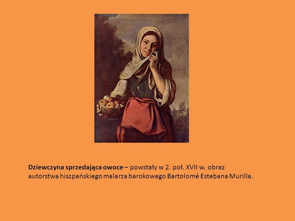 Dziewczyna sprzedająca owoce – powstały w 2. poł. XVII w