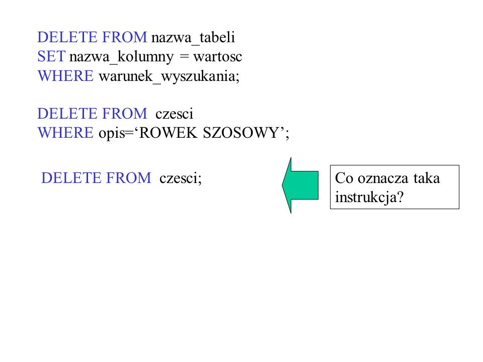 DELETE FROM nazwa_tabeli