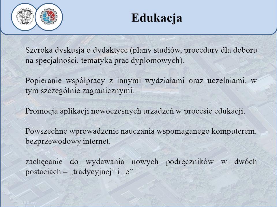Edukacja Szeroka dyskusja o dydaktyce (plany studiów, procedury dla doboru na specjalności, tematyka prac dyplomowych).