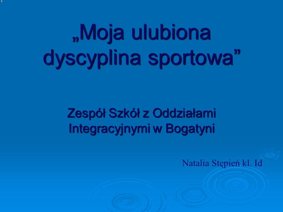 """""""Moja ulubiona dyscyplina sportowa"""