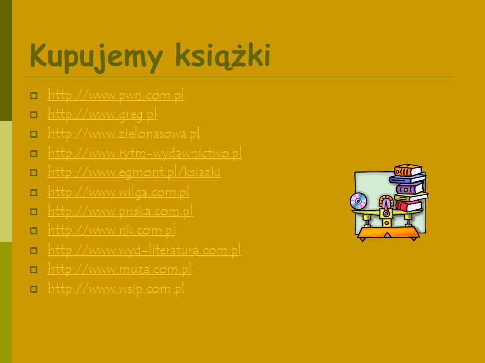 Kupujemy książki http://www.pwn.com.pl http://www.greg.pl