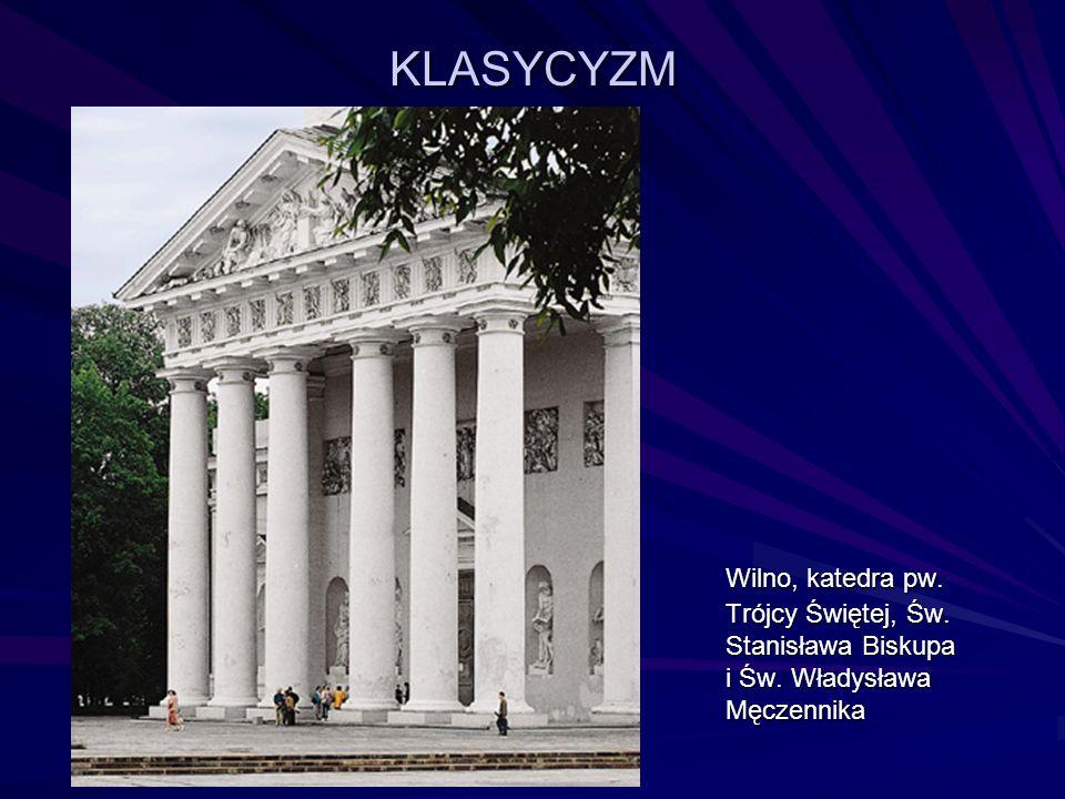 KLASYCYZM Wilno, katedra pw. Trójcy Świętej, Św. Stanisława Biskupa i Św. Władysława Męczennika