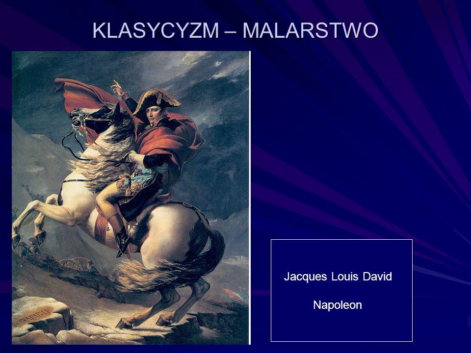 KLASYCYZM – MALARSTWO Jacques Louis David Napoleon