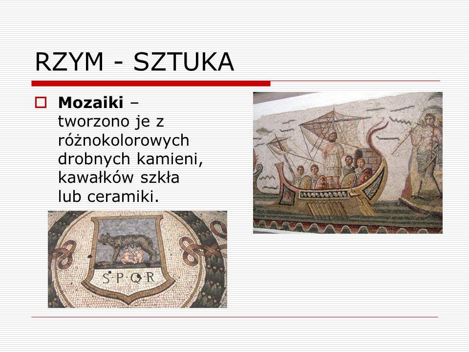 RZYM - SZTUKAMozaiki – tworzono je z różnokolorowych drobnych kamieni, kawałków szkła lub ceramiki.