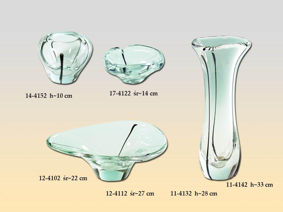 17-4122 śr~14 cm 14-4152 h~10 cm. 12-4102 śr~22 cm.