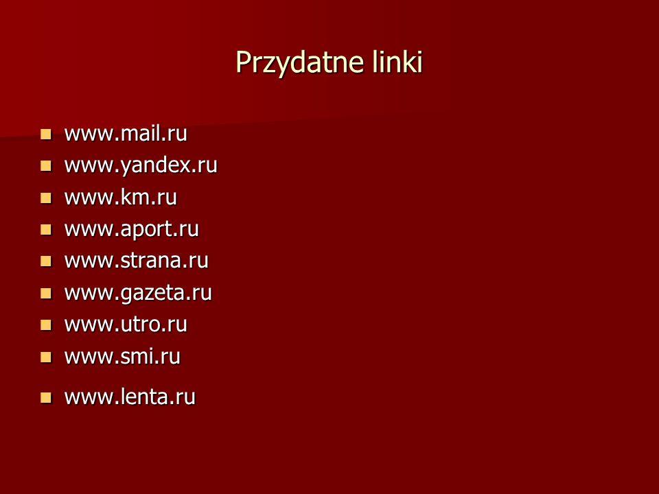 Przydatne linki www.mail.ru www.yandex.ru www.km.ru www.aport.ru