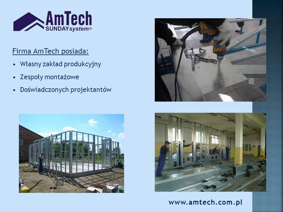 Firma AmTech posiada: www.amtech.com.pl Własny zakład produkcyjny