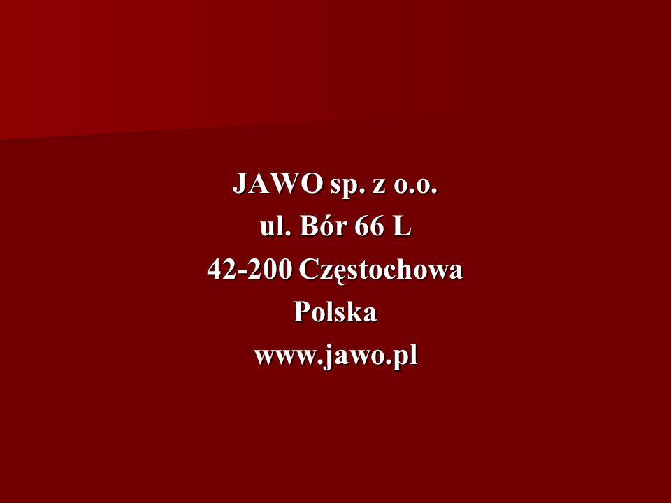 JAWO sp. z o.o. ul. Bór 66 L 42-200 Częstochowa Polska www.jawo.pl