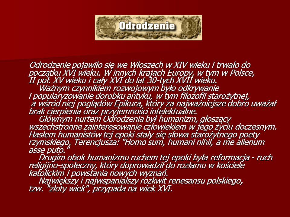 Odrodzenie pojawiło się we Włoszech w XIV wieku i trwało do początku XVI wieku.