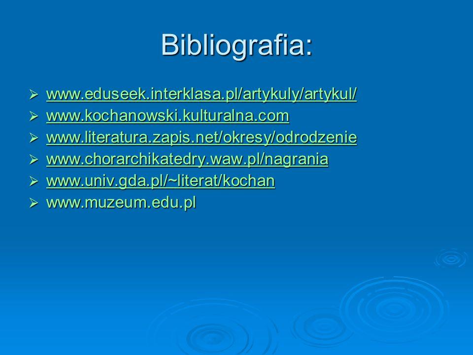 Bibliografia: www.eduseek.interklasa.pl/artykuly/artykul/