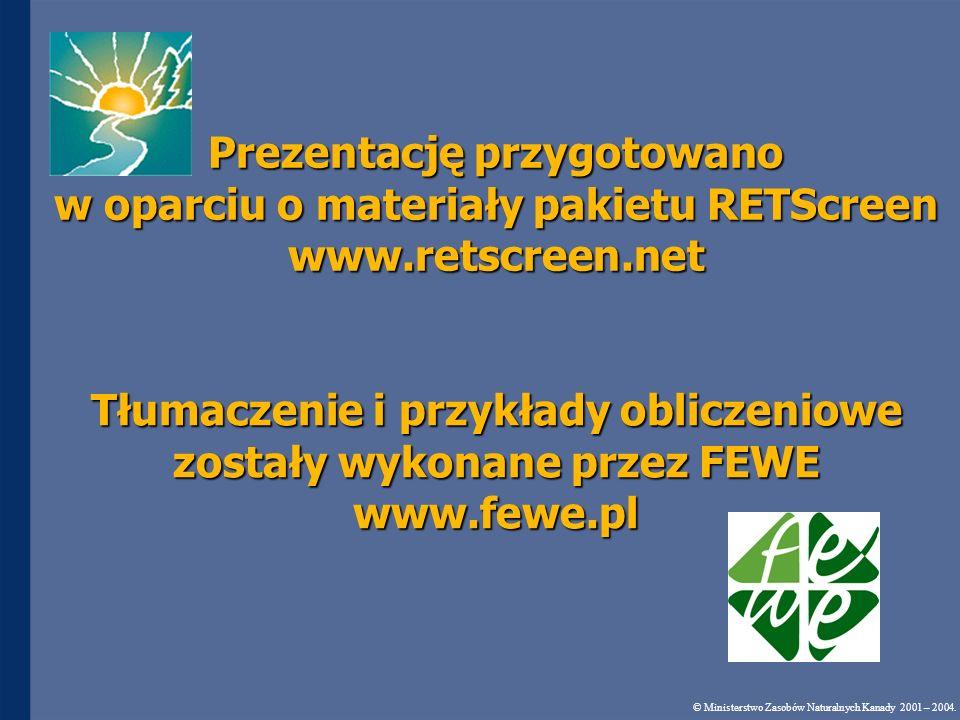 Prezentację przygotowano w oparciu o materiały pakietu RETScreen www