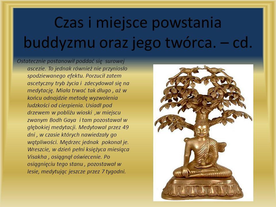 Czas i miejsce powstania buddyzmu oraz jego twórca. – cd.