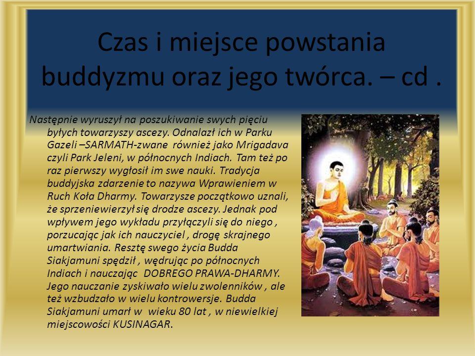 Czas i miejsce powstania buddyzmu oraz jego twórca. – cd .