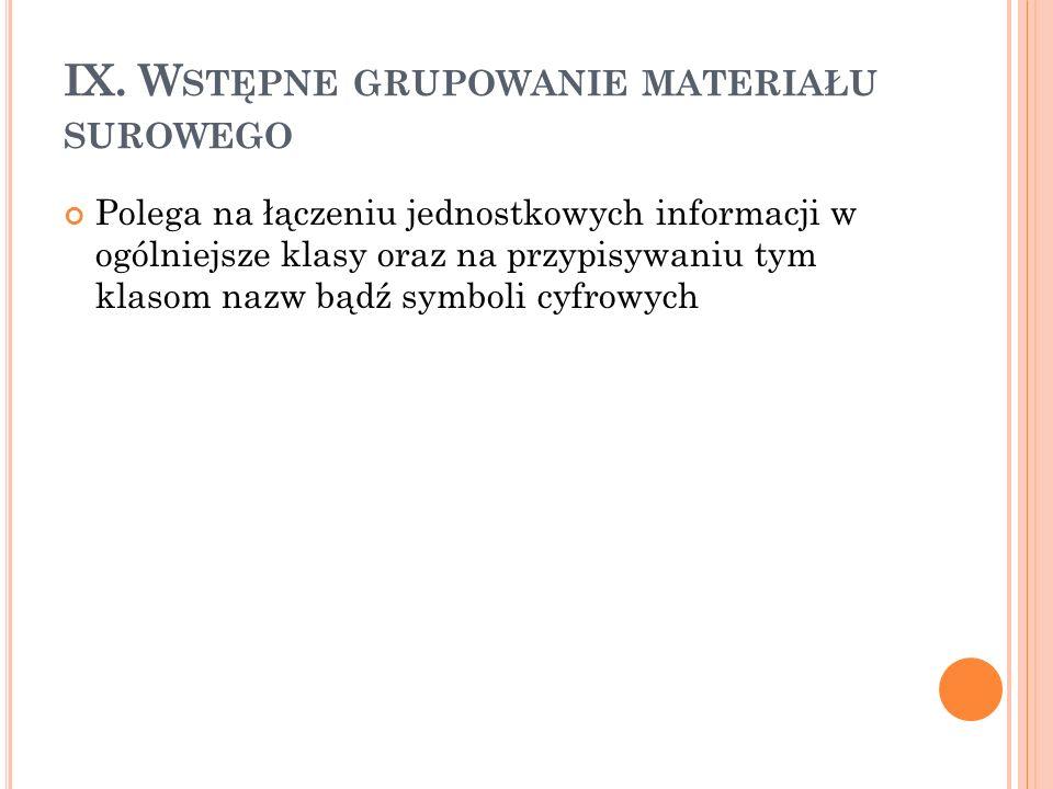 IX. Wstępne grupowanie materiału surowego