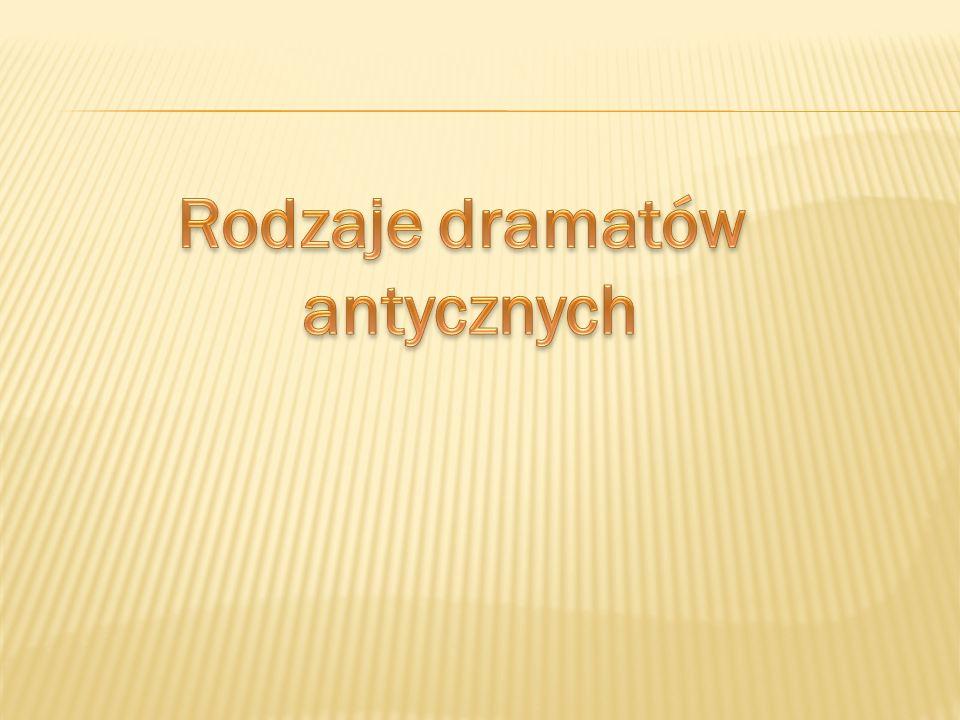 Rodzaje dramatów antycznych
