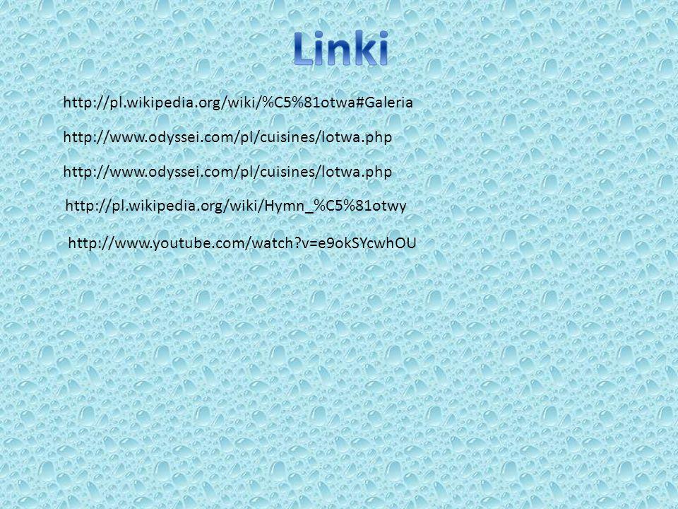 Linki http://pl.wikipedia.org/wiki/%C5%81otwa#Galeria